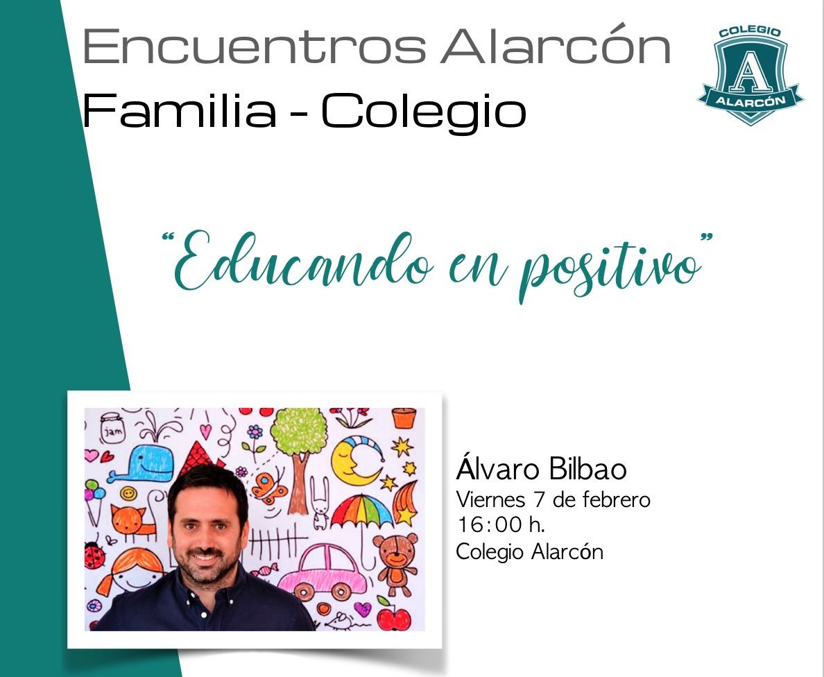 Encuentros Alarcón Familia-Colegio. Educando en positivo